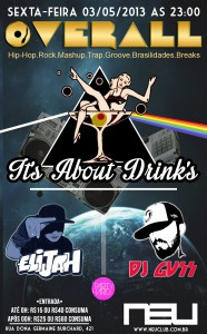 Sex. 03.05 OVERALL – DJ GUSS & ELIJAH convidam IT'S ABOUT DRINKS @ NEU Club